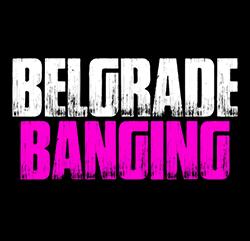 Belgrade banging