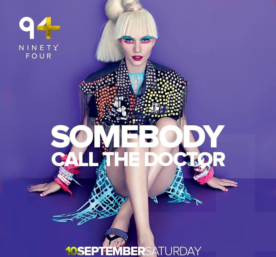 Somebody call the doctor! Club Ninety Four